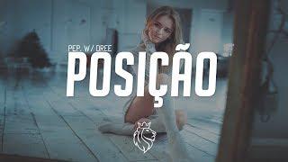 Pep. - Posição w/ Dree
