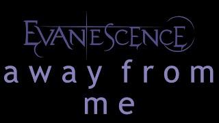 Evanescence-Away From Me Lyrics (Origin)