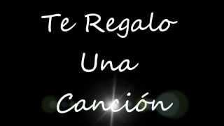 Te Regalo Una Canción Andres Cepeda Con Letra