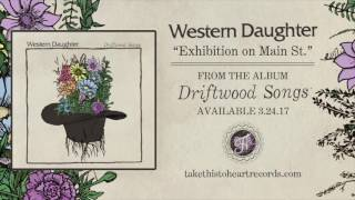 """Western Daughter - """"Exhibition On Main St."""""""