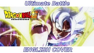 Ultimate Battle - Dragon Ball Super (ENGLISH COVER)