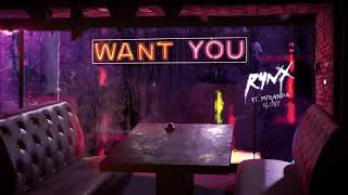 Rynx - Want You (Male Version)