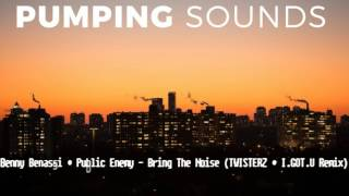 Benny Benassi & Public Enemy - Bring The Noise (TWISTERZ & I.GOT.U Remix)