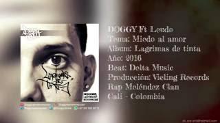 DOGGY Ft Leudo - Miedo al amor (Lagrimas de tinta 2016) Rap Meléndez Clan - Delta Music Beats