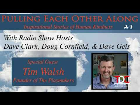 , TDC – Pulling Each Other Along Interview with Tim Walsh, Wheelchair Accessible Homes