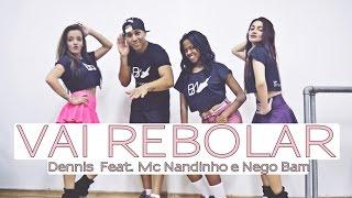 Dennis - Vai Rebolar Feat. Mc Nandinho e Nego Bam | Coreografia | Cia. Brown Andrade