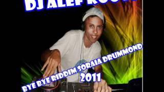 BYE BYE RIDDIM SORAIA DRUMMOND DJ ALEF ROOTS