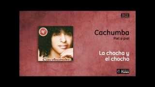 Cachumba - La chocha y el chocho