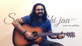 Sajna aa bhi jaa   cover by aaRVee