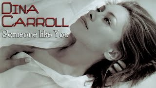 Dina Carroll - Someone like you (SR)