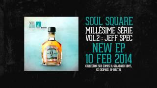Soul Square - Millesime Serie Vol.2: Jeff Spec (EP TEASER) (Mix by Atom / C2C)