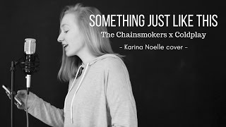 Something Just Like This cover // Karina Noelle
