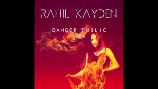 RahiL Kayden - Danger public (Remix)