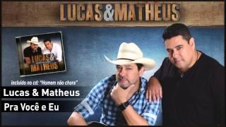 10 - Lucas & Matheus - Pra Você e Eu