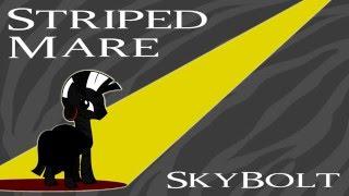 Striped Mare (Fallout: Equestria) - SkyBolt - (Original Song)