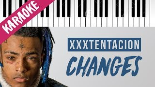 XXXTENTACION | changes // Piano Karaoke with Lyrics