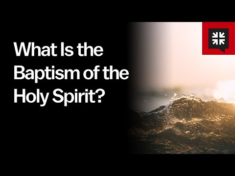 What Is the Baptism of the Holy Spirit? // Ask Pastor John