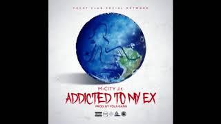 Addicted to my ex (CLEAN) Mr j City