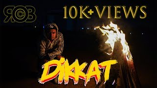 Rob C - Dikkat (Official Music Video) Latest Hindi Rap Songs 2018