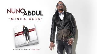 Nuno Abdul - Minha Boss (Official Audio)