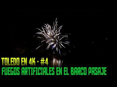 Toledo en 4K - #4 - Fuegos Artificiales en el Barco Pasaje