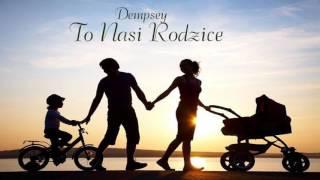 Dempsey - To Nasi Rodzice