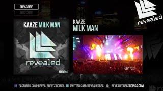 KAAZE - Milk Man