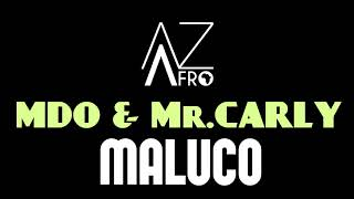 MDO & Mr. Carly - Maluco ( KIZOMBA) 2017
