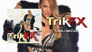 TRIK FX - MALI MACAK - (Audio 2014) HD