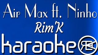 Rim'K - Air Max ft. Ninho | Karaoké Lyrics, Instru