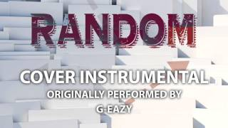 Random (Cover Instrumental) [In the Style of G-Eazy]