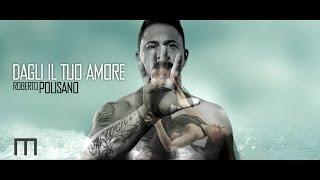 kizomba 2017 - Roberto Polisano - DAGLI IL TUO AMORE (Official) - latin dance