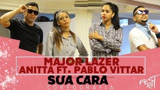 Sua Cara - Major Lazer (Anitta Feat. Pablo Vittar)   COREOGRAFIA - Festival de Ritmos