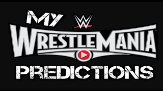 WWE Wrestlemania 31 Predictions