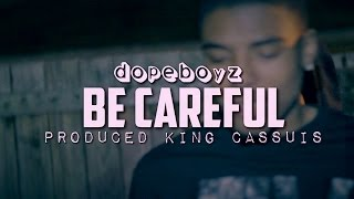 """069 Dope Boyz - """" BE CAREFUL """" 