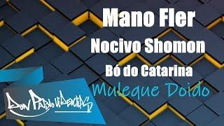 Mano Fler - Nocivo Shomon - Bó do Catarina - Muleque Doido (VIDEO OFICIAL) Don Pablo Videoclipes