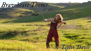 Braveheart Theme (For the Love of a Princess) Violin Cover - Taylor Davis