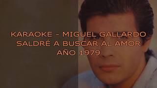 Miguel Gallardo - Saldré a buscar al amor (Karaoke)