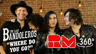 "The Last Bandoleros ""Where Do You Go"" Acoustic - (RMTV Official - 360 Interactive)"