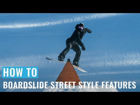 How To Boardslide Street Style Features On A Snowboard