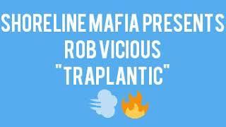 """Shoreline Mafia (Rob Vicious) - """"Traplantic"""" 2018"""