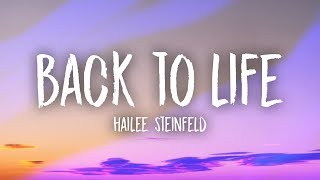 Hailee Steinfeld - Back to Life (Lyrics)