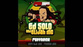 Ruffneck (Reggae Mix) - Elijah MC and Ed Solo