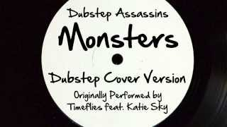 Monsters (DJ Tony Dub/Dubstep Assassins Remix) [Cover Tribute to Timeflies feat. Katie Sky]