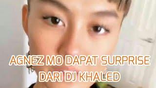 AGNEZ MO DAPAT SURPRISE DARI DJ KHALED