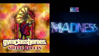Muse & Gym Class Heroes Ft. Adam Levine - Stereo Madness (Mashup)