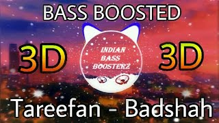 Tareefan - Badshah | 3D Audio (BASS BOOSTED) | Raj Kin | Indian Bass Boosterz | Use Headphones 🎧