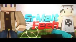 Intro - SrMatt & Feeh