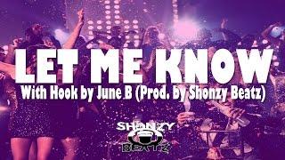 R&B x Pop Rap Beat ''Let Me Know'' (W/Hook by June B) | ShonzyBeatz.com