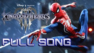Spider-Man Face My Fears Full Version | Kingdom Hearts 3 Opening Mashup